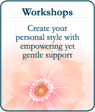 Workshops - create your personal style with empowering yet gentle support