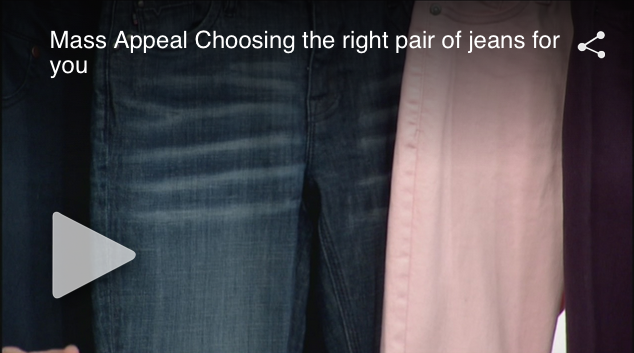 Mass Appeal Choosing the right pair of jeans for you